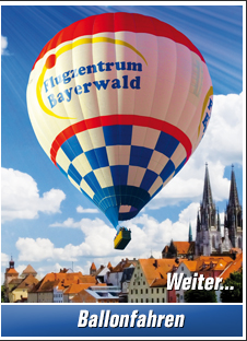 Ballonfahrt Regensburg - Ballonfahren über Regensburg. Flugzentrum Bayerwald - Heißluftballon Erlebnis.